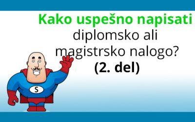 Pisanje diplomske naloge (in magistrske) – 2. del